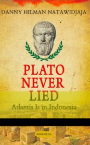 Plato Never Lied - Atlantis in Indonesia.jpg